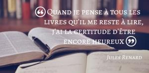 """""""Quand je pense à tous les livres qu'il me reste à lire, j'ai la certitude d'être encore heureux."""""""